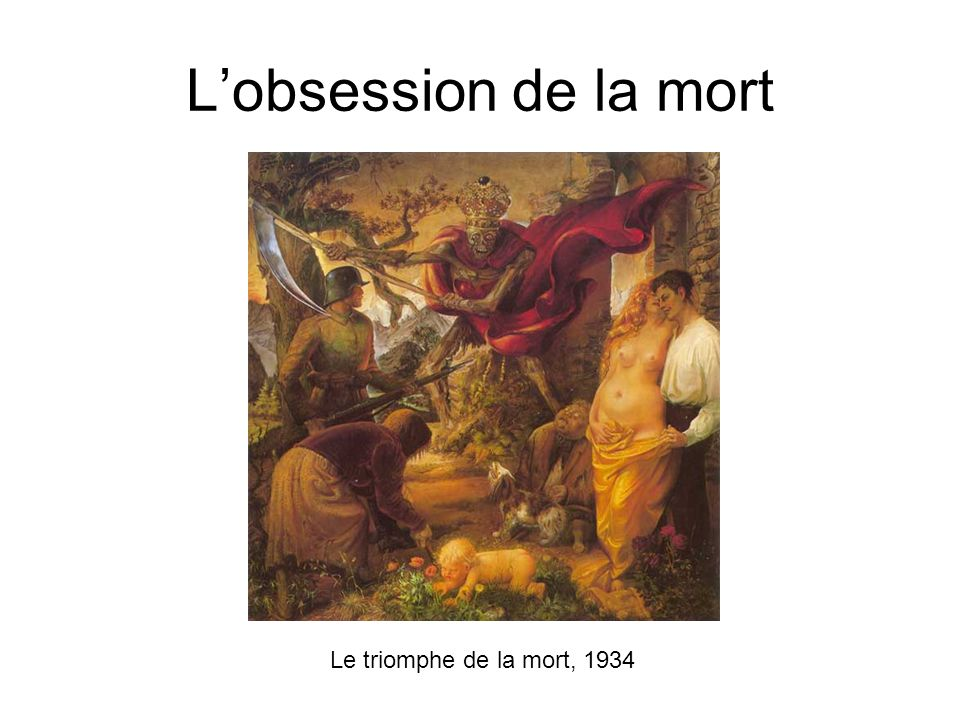 Lobsession de la mort Le triomphe de la mort, 1934