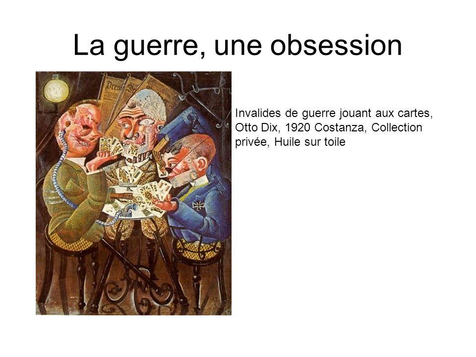 La guerre, une obsession Invalides de guerre jouant aux cartes, Otto Dix, 1920 Costanza, Collection privée, Huile sur toile