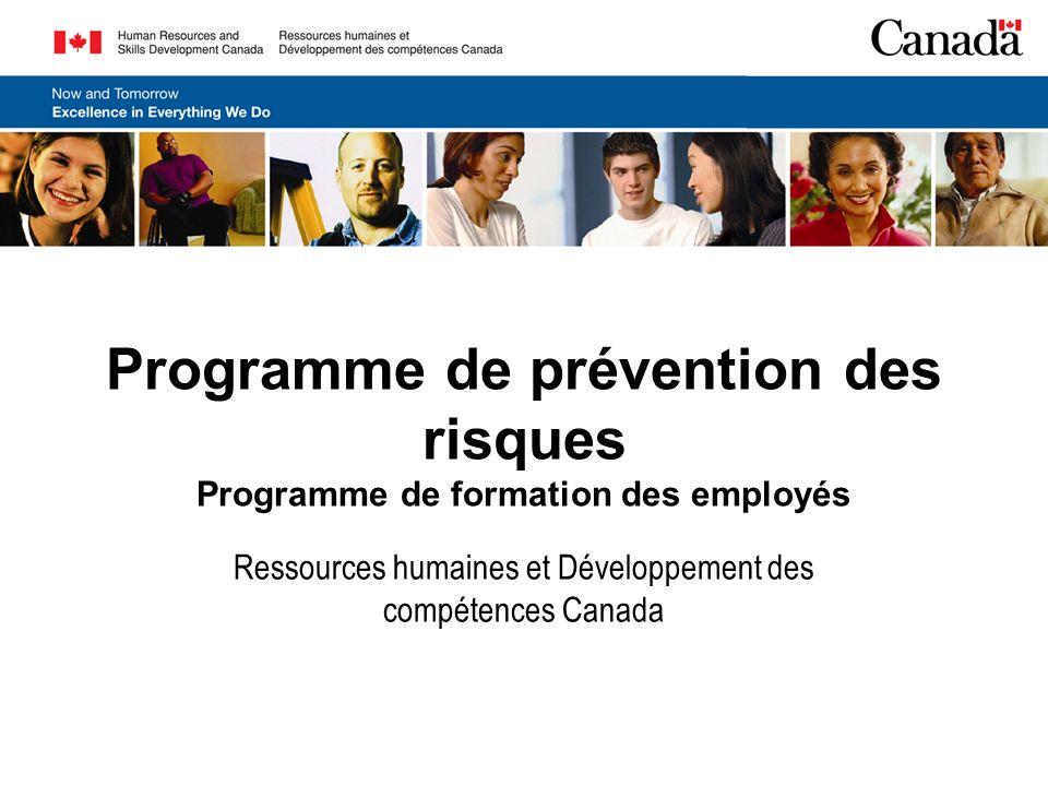 Programme de prévention des risques Programme de formation des employés Ressources humaines et Développement des compétences Canada