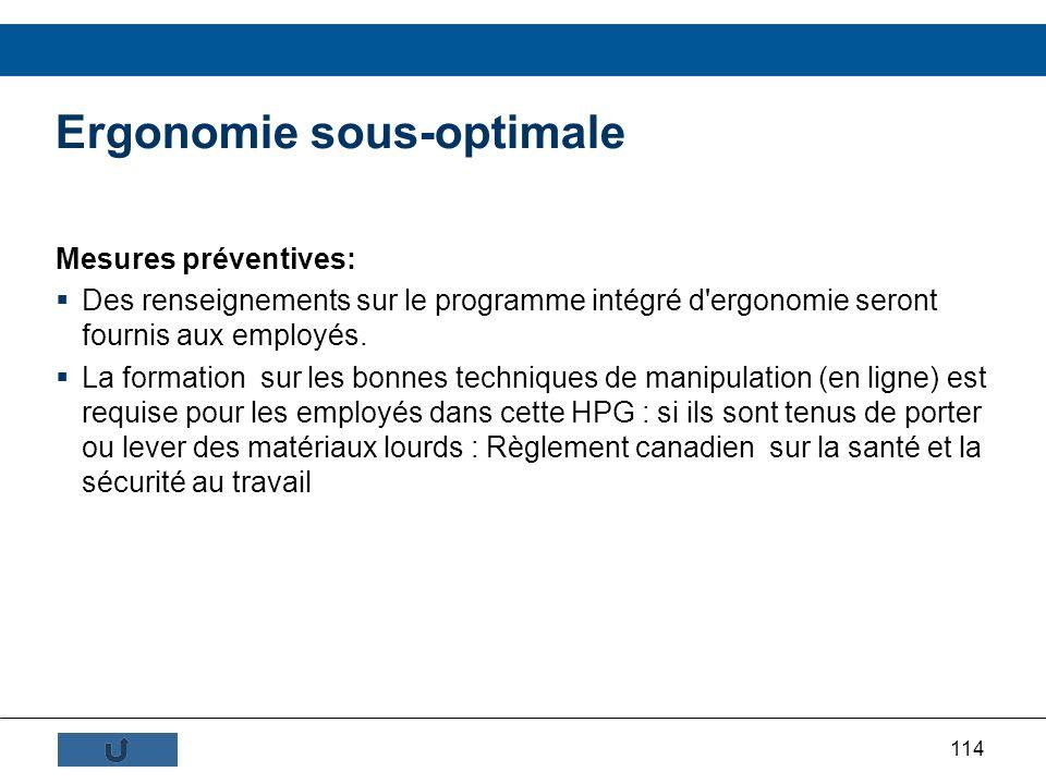 114 Mesures préventives: Des renseignements sur le programme intégré d'ergonomie seront fournis aux employés. La formation sur les bonnes techniques d