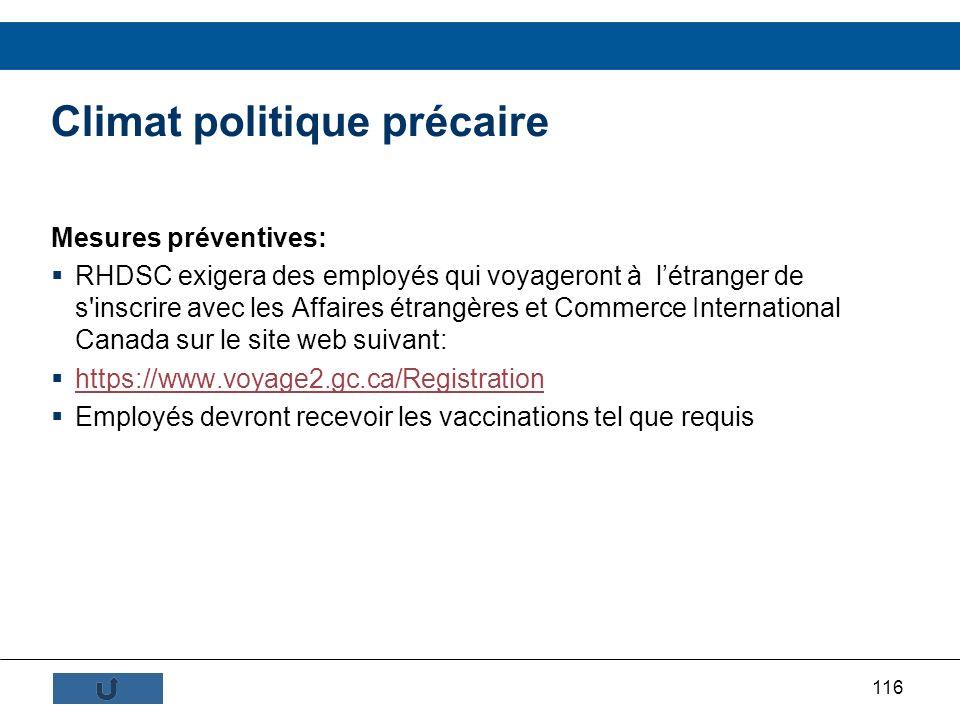 116 Climat politique précaire Mesures préventives: RHDSC exigera des employés qui voyageront à létranger de s'inscrire avec les Affaires étrangères et