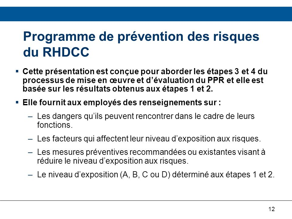 12 Programme de prévention des risques du RHDCC Cette présentation est conçue pour aborder les étapes 3 et 4 du processus de mise en œuvre et dévaluat