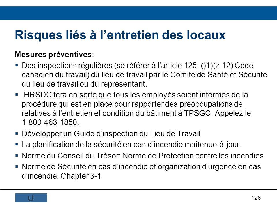 128 Mesures préventives: Des inspections régulières (se référer à l'article 125. ()1)(z.12) Code canadien du travail) du lieu de travail par le Comité