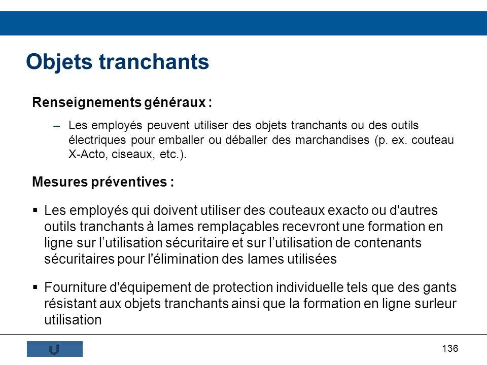136 Objets tranchants Renseignements généraux : –Les employés peuvent utiliser des objets tranchants ou des outils électriques pour emballer ou déball