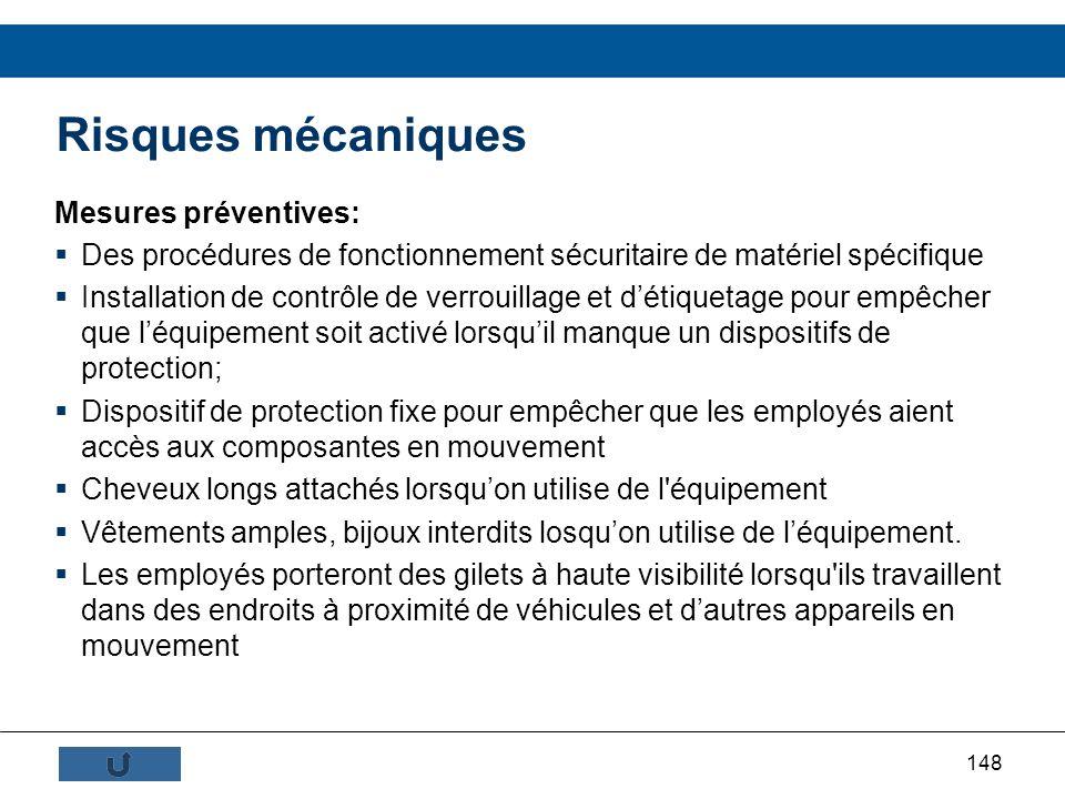 148 Mesures préventives: Des procédures de fonctionnement sécuritaire de matériel spécifique Installation de contrôle de verrouillage et détiquetage p