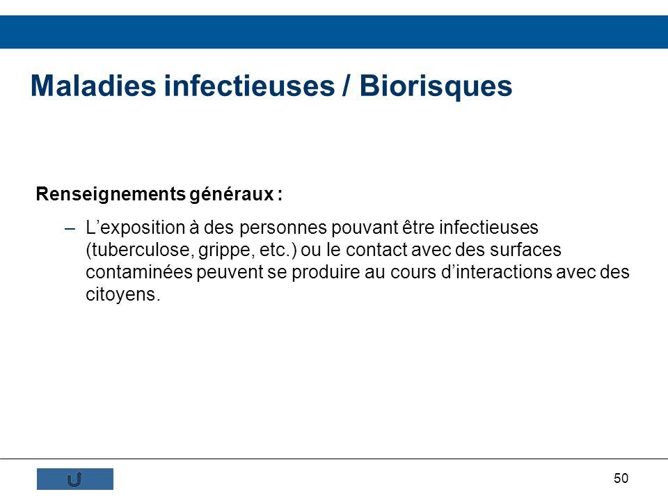 50 Renseignements généraux : –Lexposition à des personnes pouvant être infectieuses (tuberculose, grippe, etc.) ou le contact avec des surfaces contam