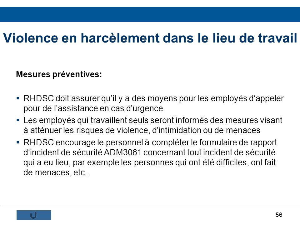 56 Mesures préventives: RHDSC doit assurer quil y a des moyens pour les employés dappeler pour de lassistance en cas d'urgence Les employés qui travai