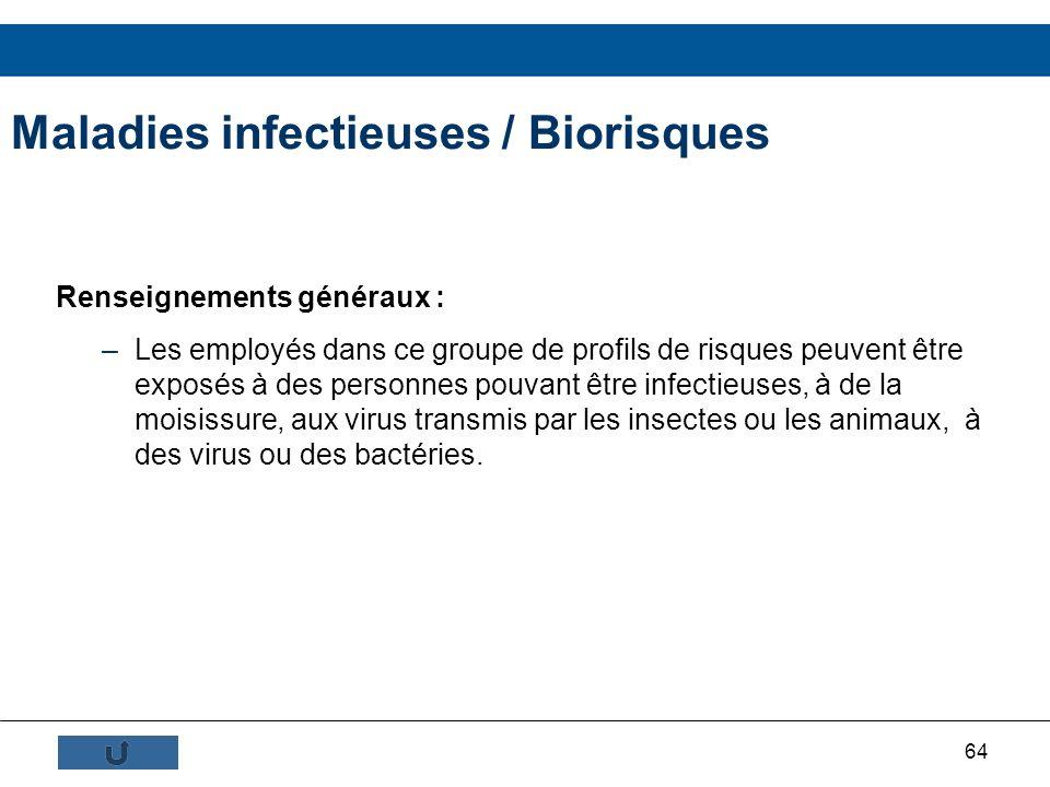 64 Renseignements généraux : –Les employés dans ce groupe de profils de risques peuvent être exposés à des personnes pouvant être infectieuses, à de l