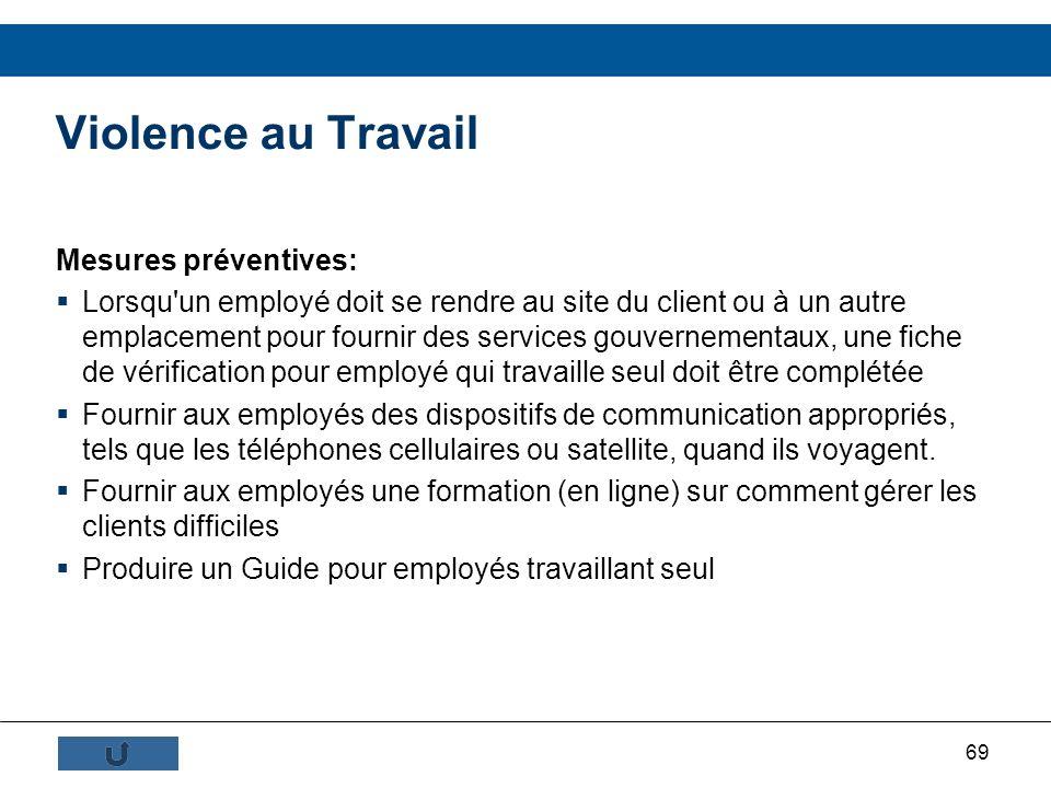 69 Mesures préventives: Lorsqu'un employé doit se rendre au site du client ou à un autre emplacement pour fournir des services gouvernementaux, une fi