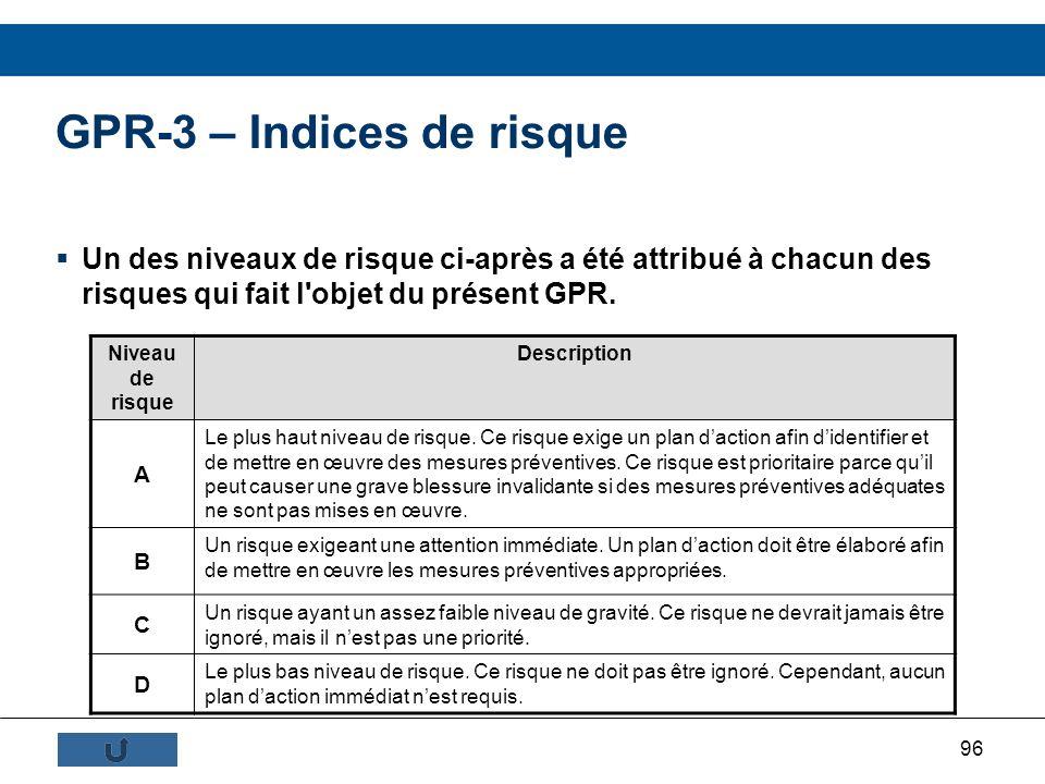 96 GPR-3 – Indices de risque Un des niveaux de risque ci-après a été attribué à chacun des risques qui fait l'objet du présent GPR. Niveau de risque D