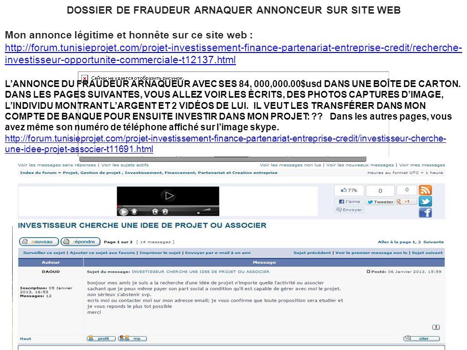 DOSSIER DE FRAUDEUR ARNAQUER ANNONCEUR SUR SITE WEB Mon annonce légitime et honnête sur ce site web : http://forum.tunisieprojet.com/projet-investisse