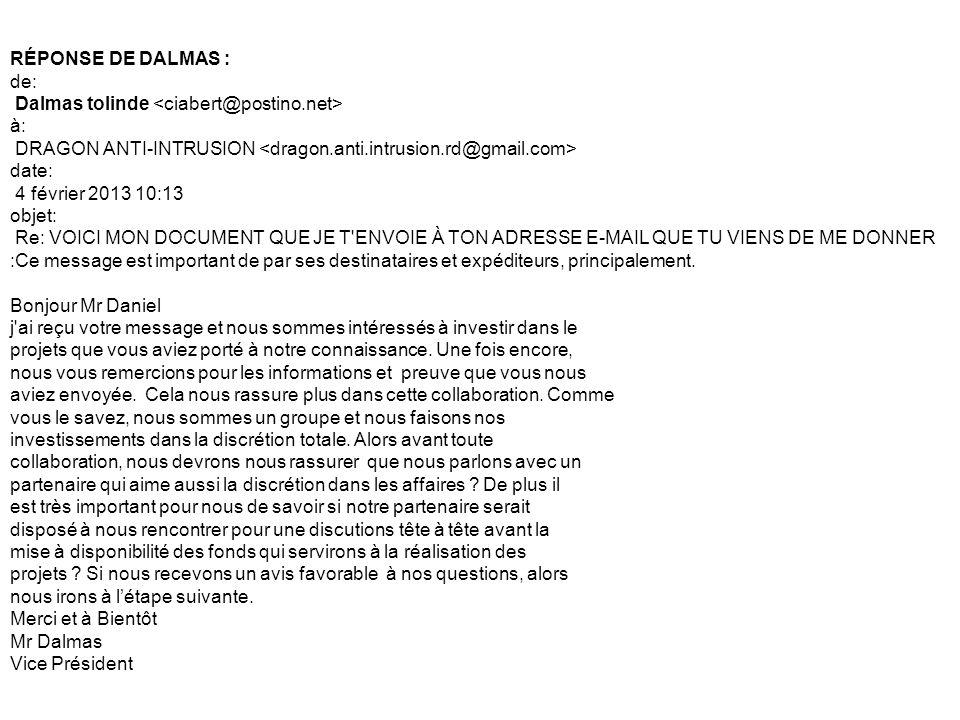 RÉPONSE DE DALMAS : de: Dalmas tolinde à: DRAGON ANTI-INTRUSION date: 4 février 2013 10:13 objet: Re: VOICI MON DOCUMENT QUE JE T'ENVOIE À TON ADRESSE