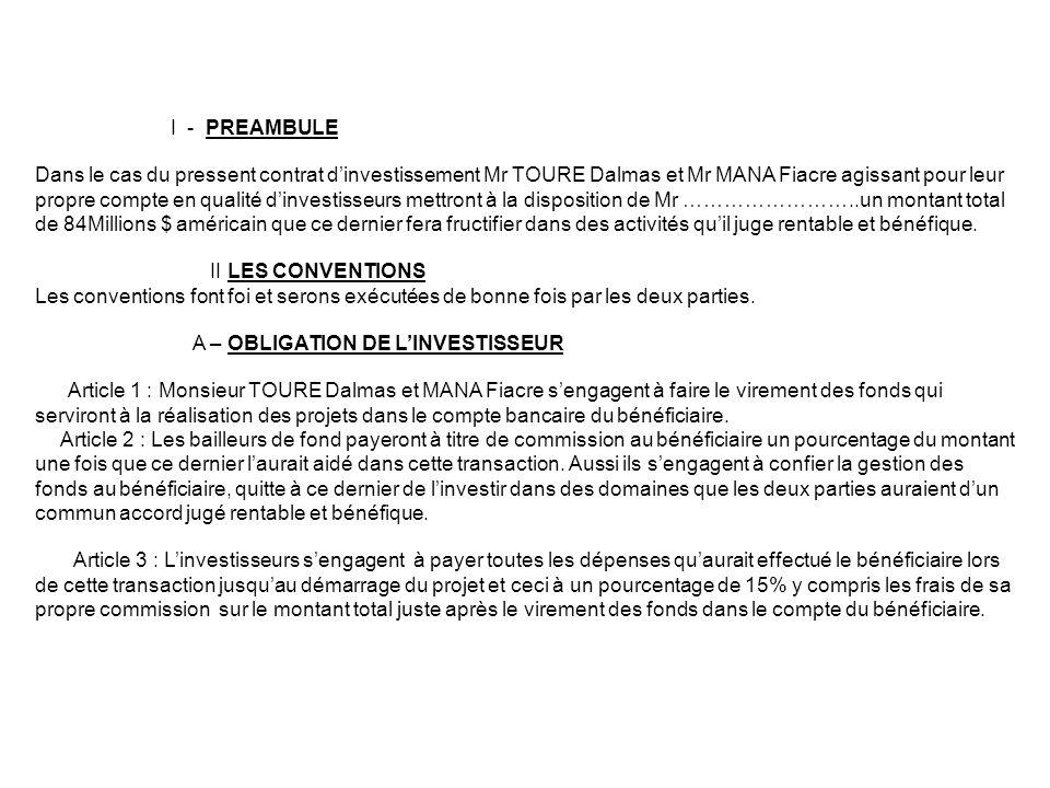I - PREAMBULE Dans le cas du pressent contrat dinvestissement Mr TOURE Dalmas et Mr MANA Fiacre agissant pour leur propre compte en qualité dinvestiss
