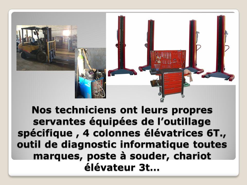 Nos techniciens ont leurs propres servantes équipées de loutillage spécifique, 4 colonnes élévatrices 6T., outil de diagnostic informatique toutes marques, poste à souder, chariot élévateur 3t…