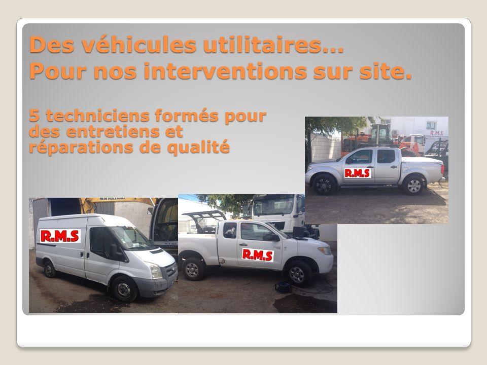 Des véhicules utilitaires… Pour nos interventions sur site. 5 techniciens formés pour des entretiens et réparations de qualité