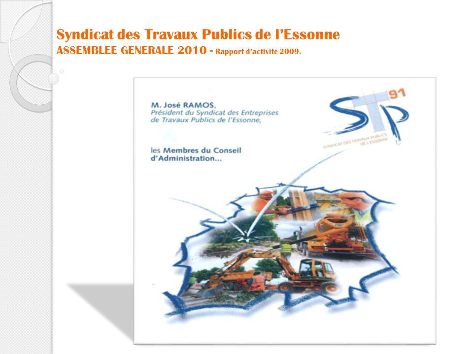 Syndicat des Travaux Publics de lEssonne ASSEMBLEE GENERALE 2010 - Rapport dactivité 2009.