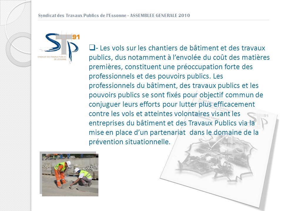 Syndicat des Travaux Publics de lEssonne - ASSEMBLEE GENERALE 2010 - Les vols sur les chantiers de bâtiment et des travaux publics, dus notamment à le