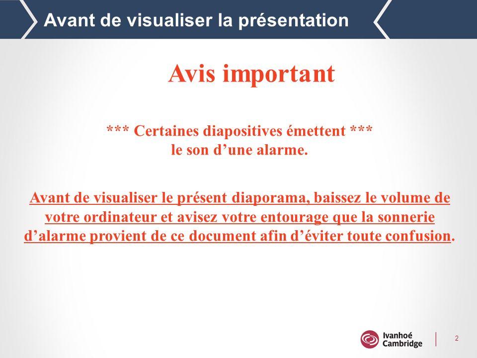 2 Avant de visualiser la présentation Avis important *** Certaines diapositives émettent *** le son dune alarme.
