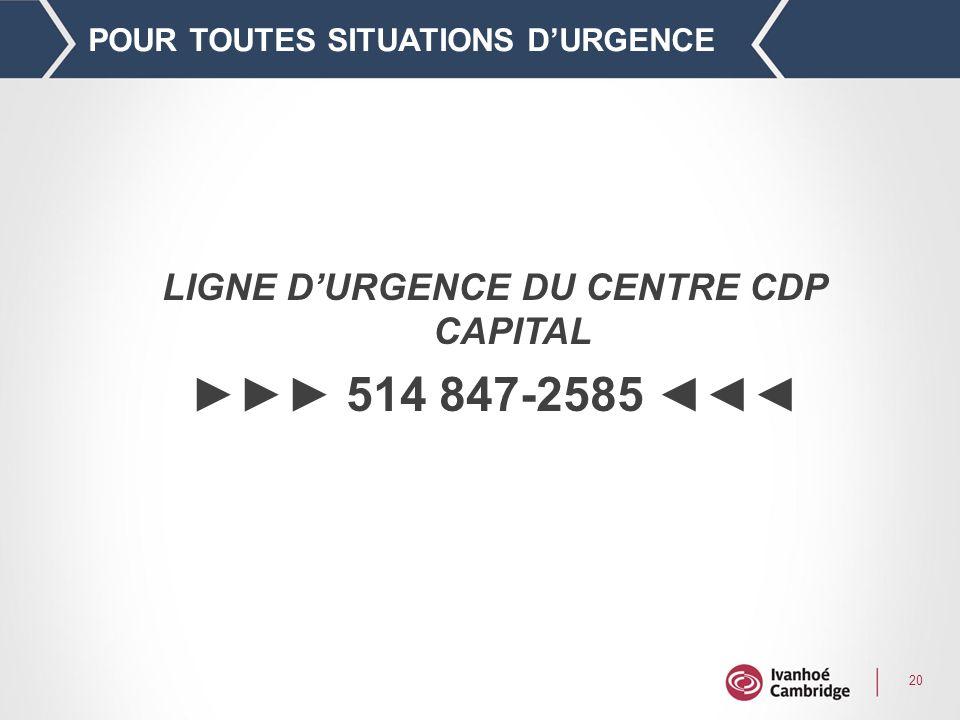20 POUR TOUTES SITUATIONS DURGENCE LIGNE DURGENCE DU CENTRE CDP CAPITAL 514 847-2585