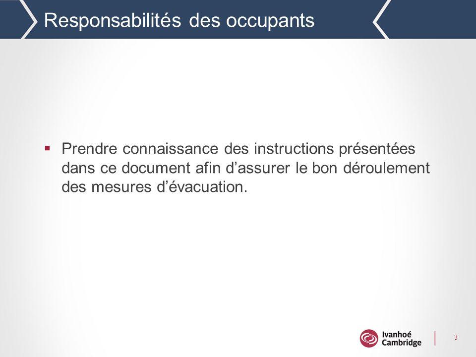 3 Responsabilités des occupants Prendre connaissance des instructions présentées dans ce document afin dassurer le bon déroulement des mesures dévacuation.