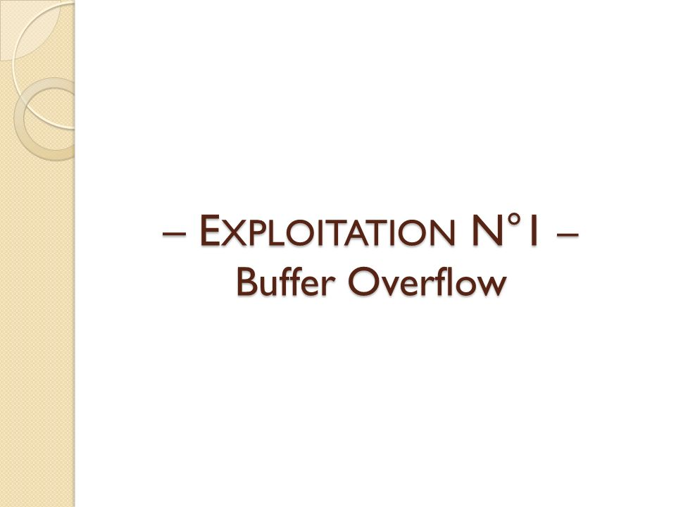 – E XPLOITATION N°1 – Buffer Overflow