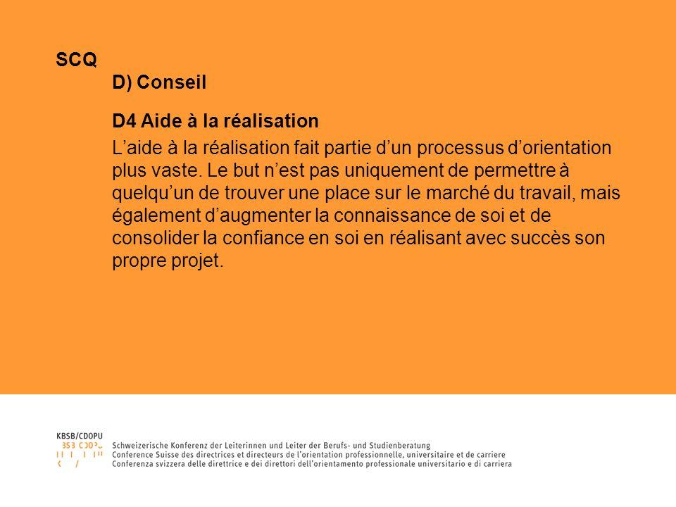 SCQ D) Conseil D4 Aide à la réalisation Laide à la réalisation fait partie dun processus dorientation plus vaste.