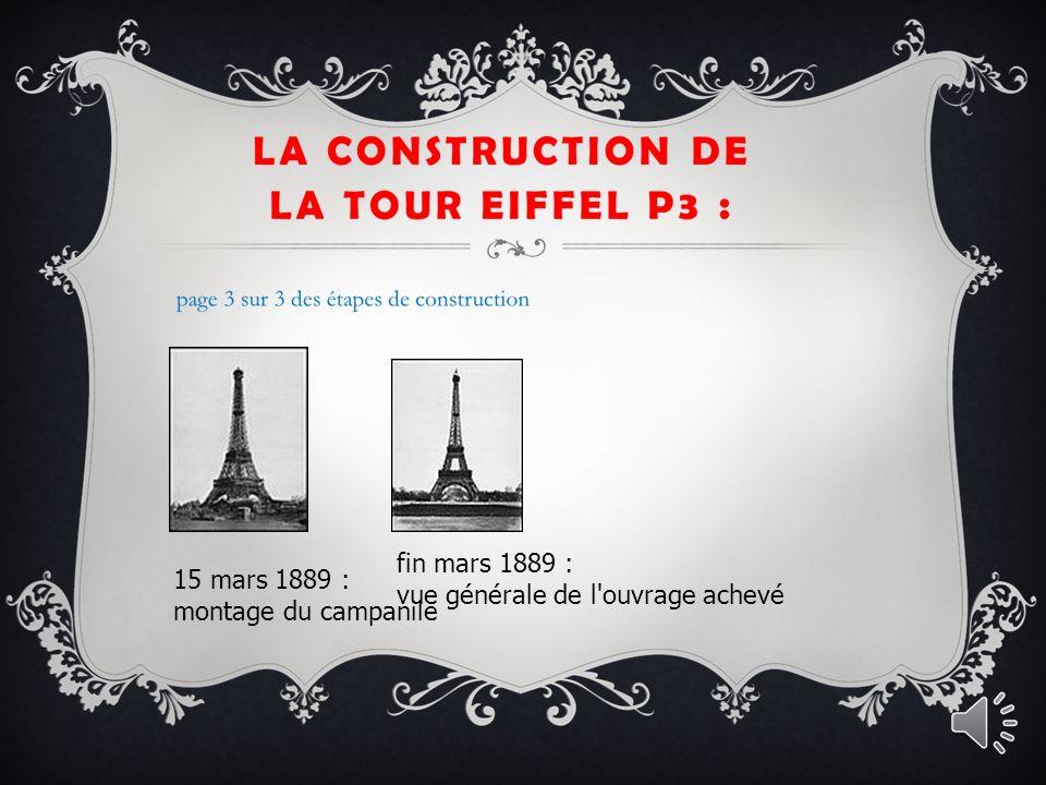 page 2 sur 3 des étapes de construction 15 mai 1888 : montage des piliers au-dessus du premier étage 21 août 1888 : montage de la deuxième plate-forme 26 décembre 1888 : montage de la partie supérieure