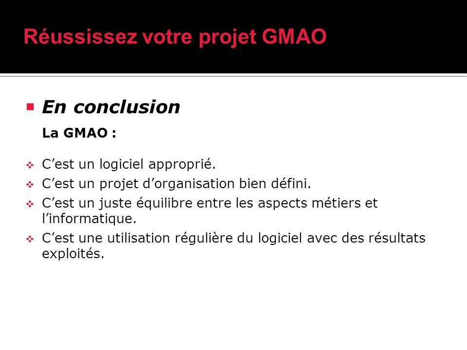 En conclusion La GMAO : Cest un logiciel approprié.