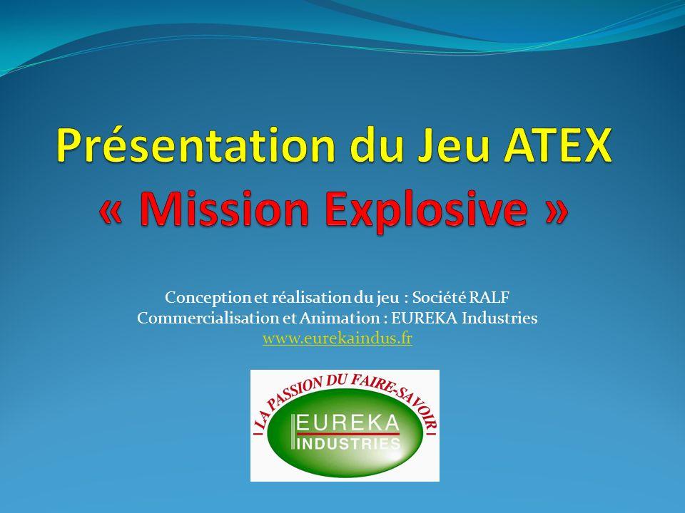 Conception et réalisation du jeu : Société RALF Commercialisation et Animation : EUREKA Industries www.eurekaindus.fr