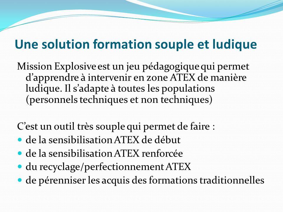 Une solution formation souple et ludique Mission Explosive est un jeu pédagogique qui permet dapprendre à intervenir en zone ATEX de manière ludique.