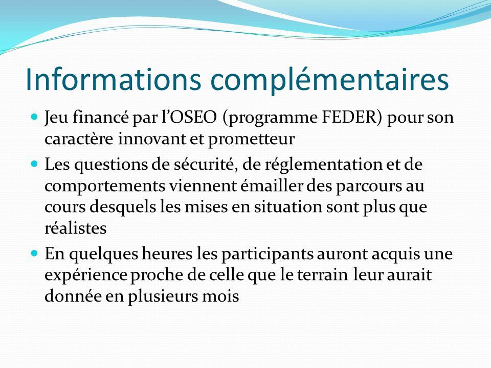 Informations complémentaires Jeu financé par lOSEO (programme FEDER) pour son caractère innovant et prometteur Les questions de sécurité, de réglement