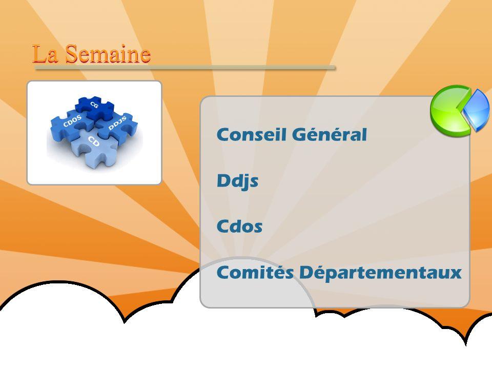 Conseil Général Ddjs Cdos Comités Départementaux La Semaine