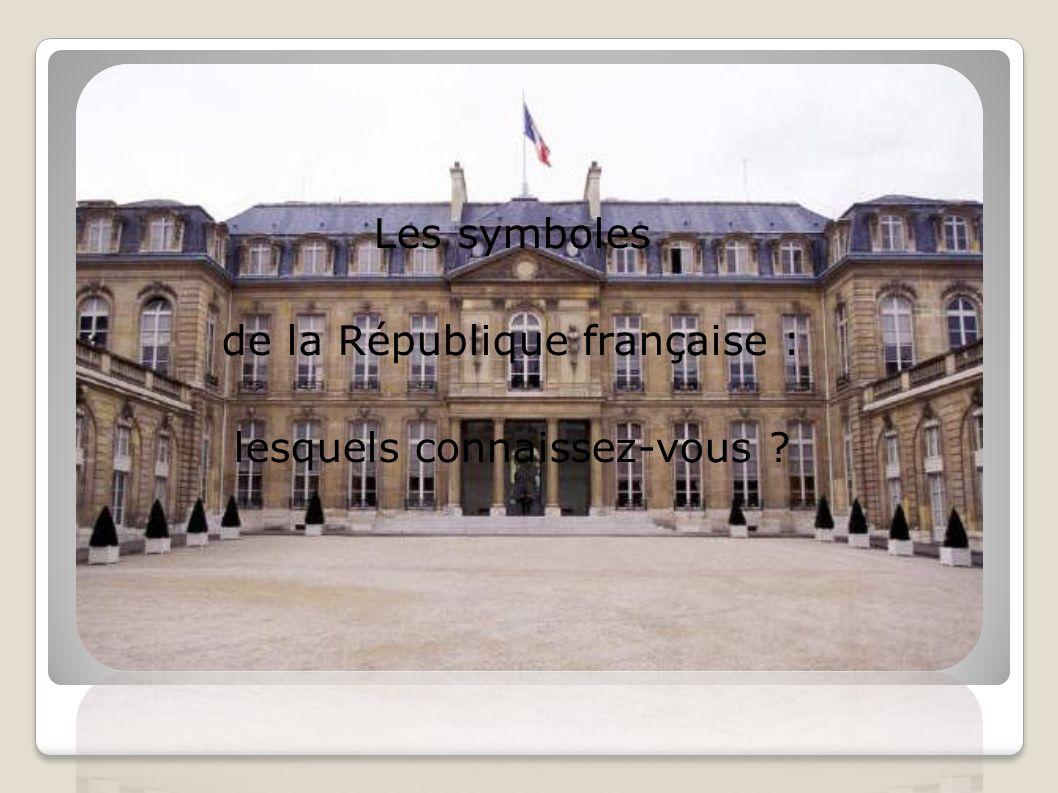 Les symboles de la République française : lesquels connaissez-vous ?