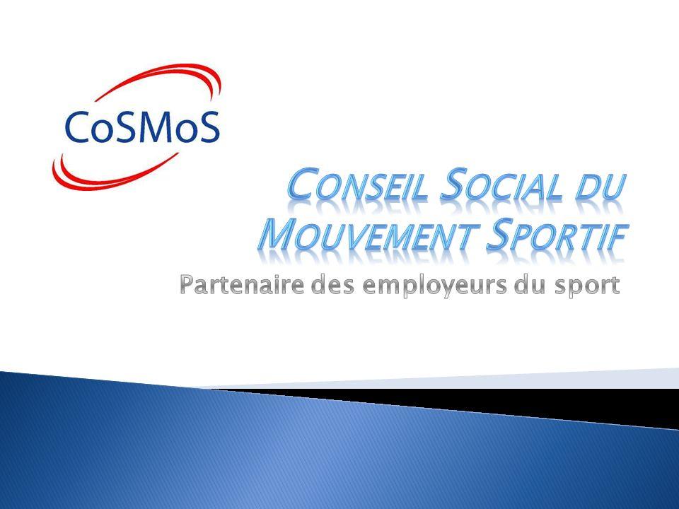 Le Conseil Social du Mouvement Sportif (CoSMoS) fut créé dans le but de revendiquer la spécificité du sport, et de voir naître une convention collective spécifique propre à l ensemble de la Branche Sport.
