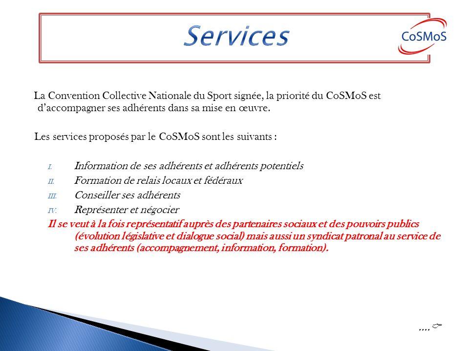 La Convention Collective Nationale du Sport signée, la priorité du CoSMoS est daccompagner ses adhérents dans sa mise en œuvre.