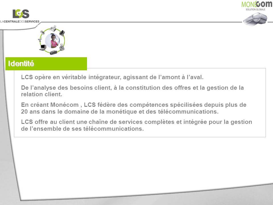 Argumentaire / Présentation Présentation des offres Qui est LCS .