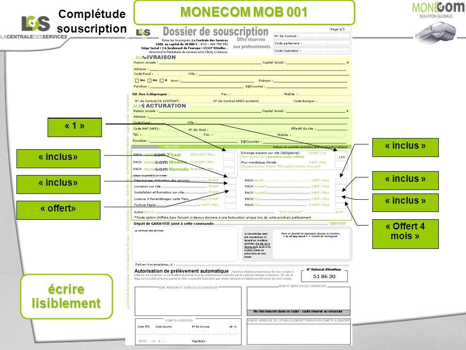 « 1 » « inclus » « 1 » « inclus» « offert» « Offert 4 mois » écrire lisiblement Complétude souscription MONECOM MOB 001
