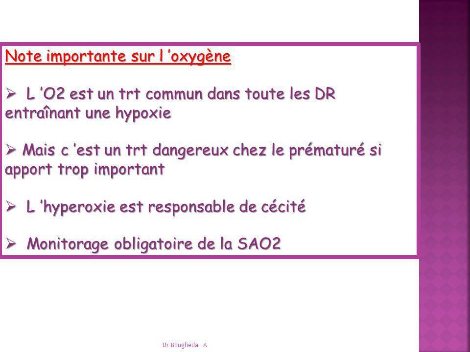 Note importante sur l oxygène L O2 est un trt commun dans toute les DR entraînant une hypoxie L O2 est un trt commun dans toute les DR entraînant une