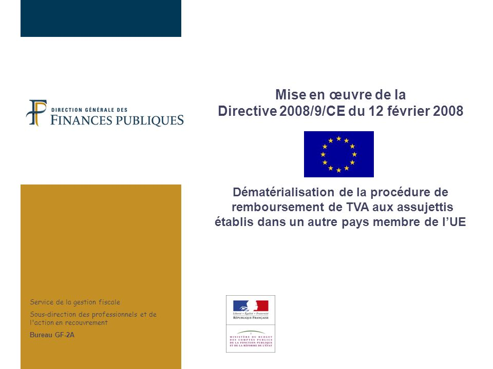 2 La nouvelle procédure de remboursement de TVA aux assujettis de lUE Lancienne procédure « 8ème directive » : Service des impôts des entreprises Service de remboursement de lEtat Membre étranger