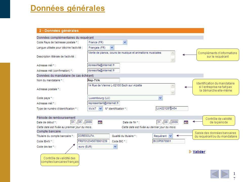 Données générales 17 Compléments dinformations sur le requérant Identification du mandataire si lentreprise ne fait pas la démarche elle-même Contrôle