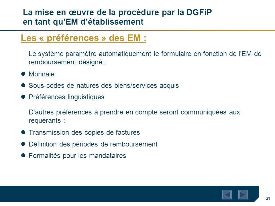 21 La mise en œuvre de la procédure par la DGFiP en tant quEM détablissement Les « préférences » des EM : Le système paramètre automatiquement le form