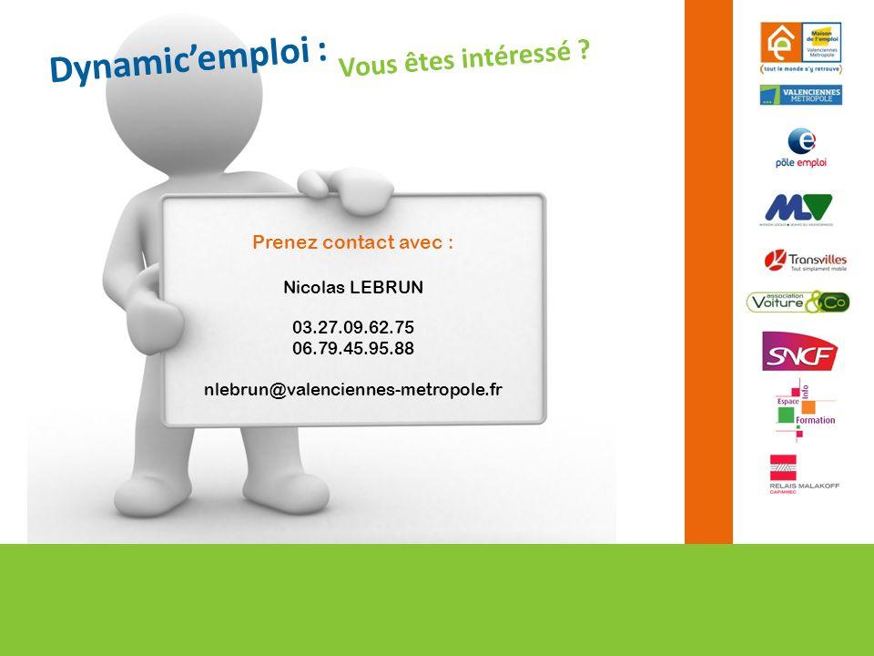 Prenez contact avec : Nicolas LEBRUN 03.27.09.62.75 06.79.45.95.88 nlebrun@valenciennes-metropole.fr Dynamicemploi : Vous êtes intéressé ?