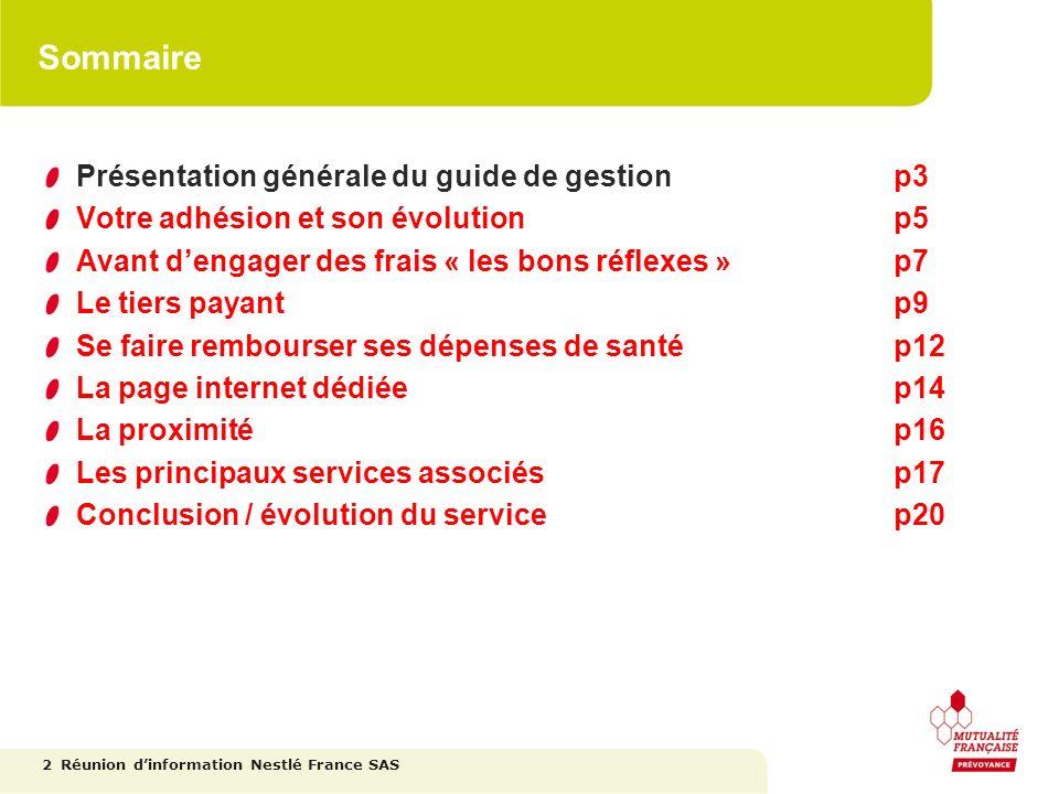 Sommaire Présentation générale du guide de gestionp3 Votre adhésion et son évolutionp5 Avant dengager des frais « les bons réflexes »p7 Le tiers payan