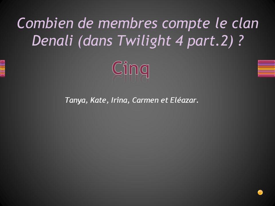 Combien de membres compte le clan Denali (dans Twilight 4 part.2) .
