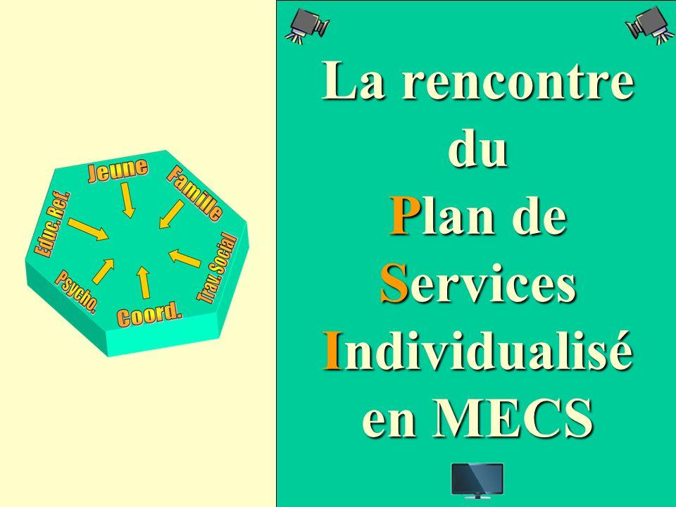 La rencontre du Plan de Services Individualisé en MECS