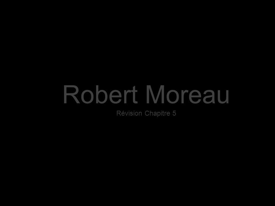 Robert Moreau Révision Chapitre 5