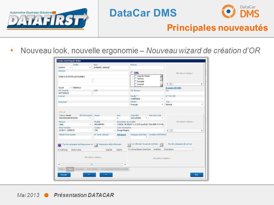 Mai 2013 Présentation DATACAR DataCar DMS Principales nouveautés Nouveau look, nouvelle ergonomie – Nouveau wizard de création dOR