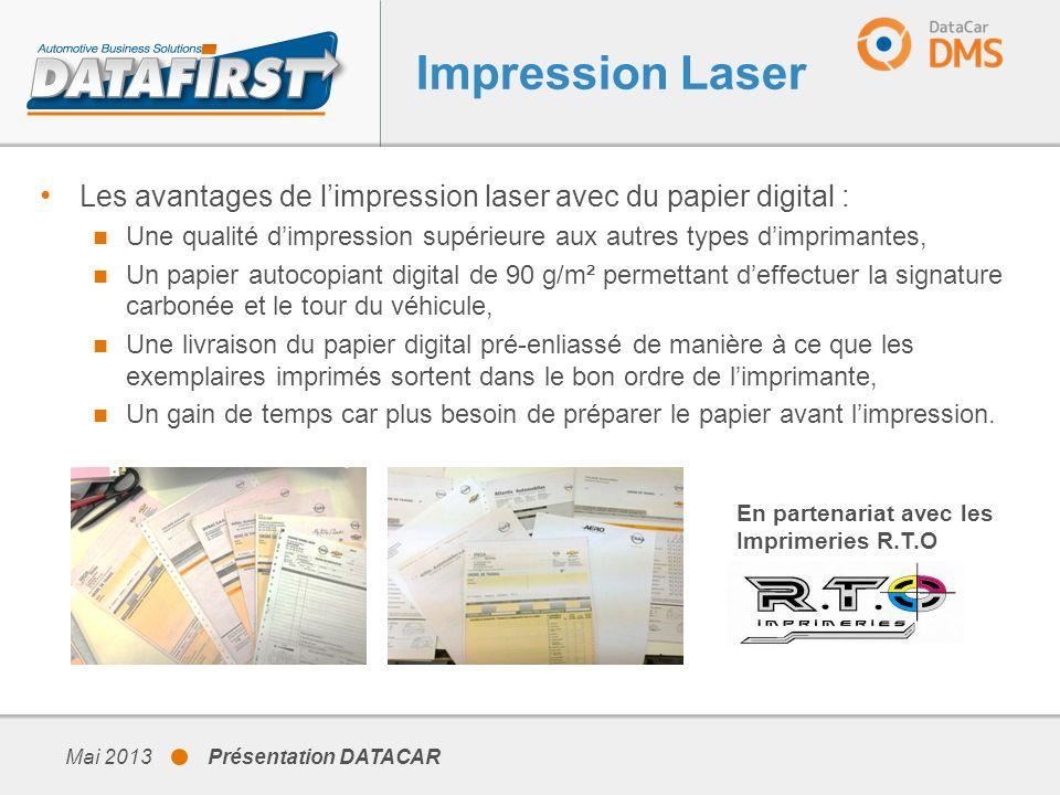 Impression Laser Mai 2013 Présentation DATACAR Les avantages de limpression laser avec du papier digital : Une qualité dimpression supérieure aux autr