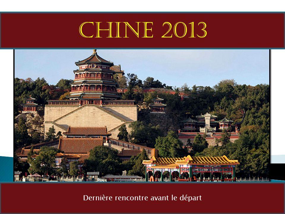 Chine 2013 Dernière rencontre avant le départ
