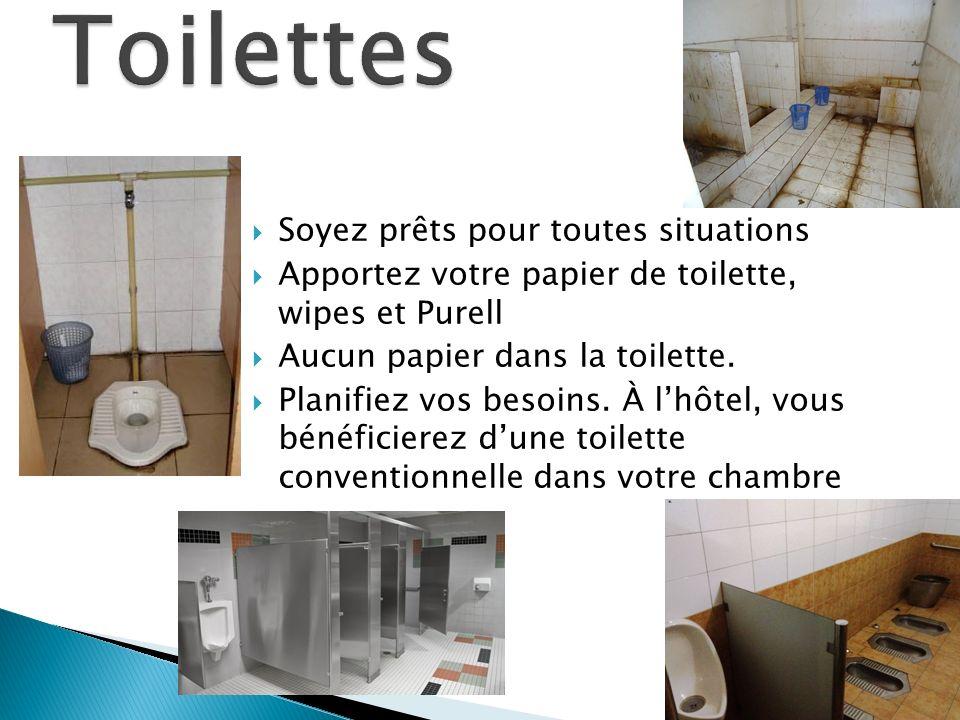 Soyez prêts pour toutes situations Apportez votre papier de toilette, wipes et Purell Aucun papier dans la toilette. Planifiez vos besoins. À lhôtel,
